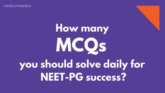 How many MCQs to solve daily for NEET-PG