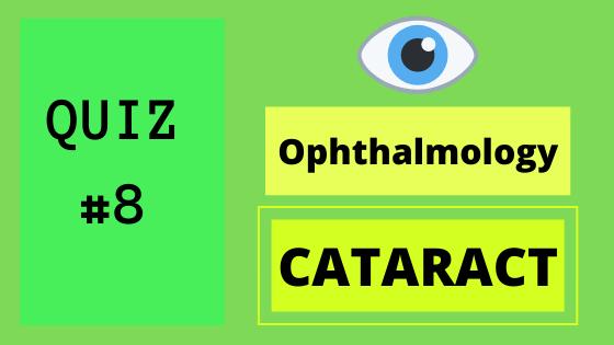 Ophthalmology quiz cataract